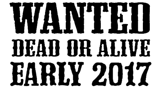 Wanted Dead or Alive Early 2017